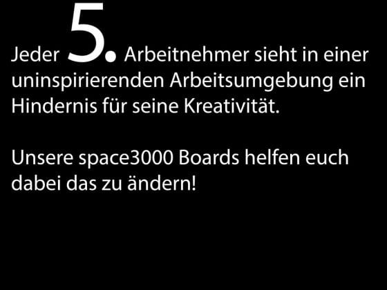 Jeder 5. Arbeitneher sieht in einer uninspirierenden Arbeitsumgebung ein Hindernis für seine Kreativität. Unsere space3000 Boards helfen euch dabei das zu ändern!